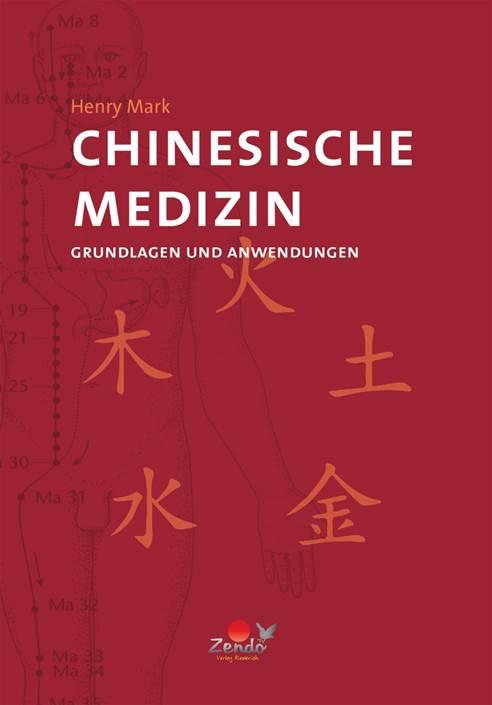Henry Mark Chinesische Medizin Grundlagen und Anwendungen